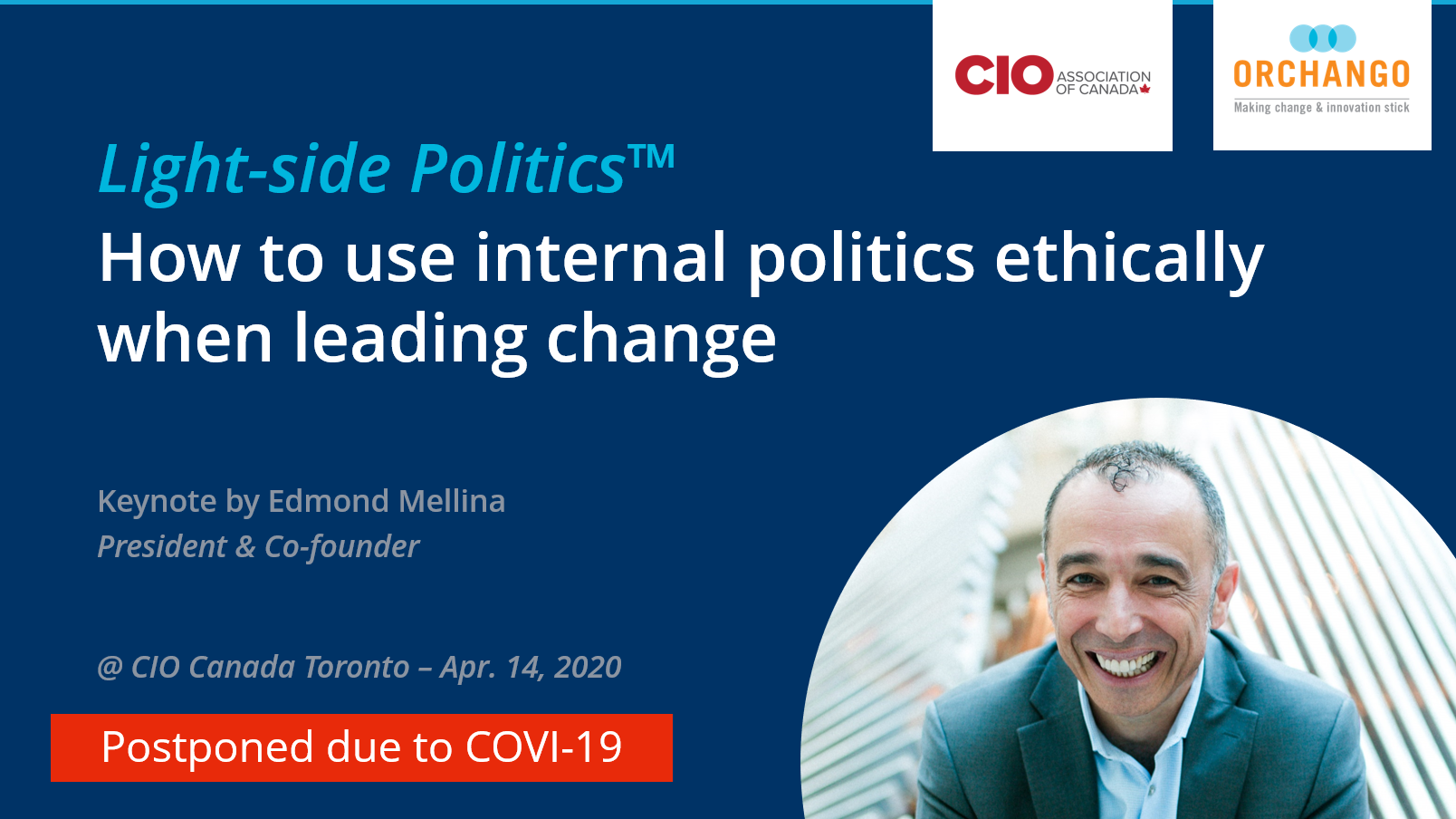 Keynote CIO Canada - Light-side Politics April 2020 Postponed Due To COVID-19