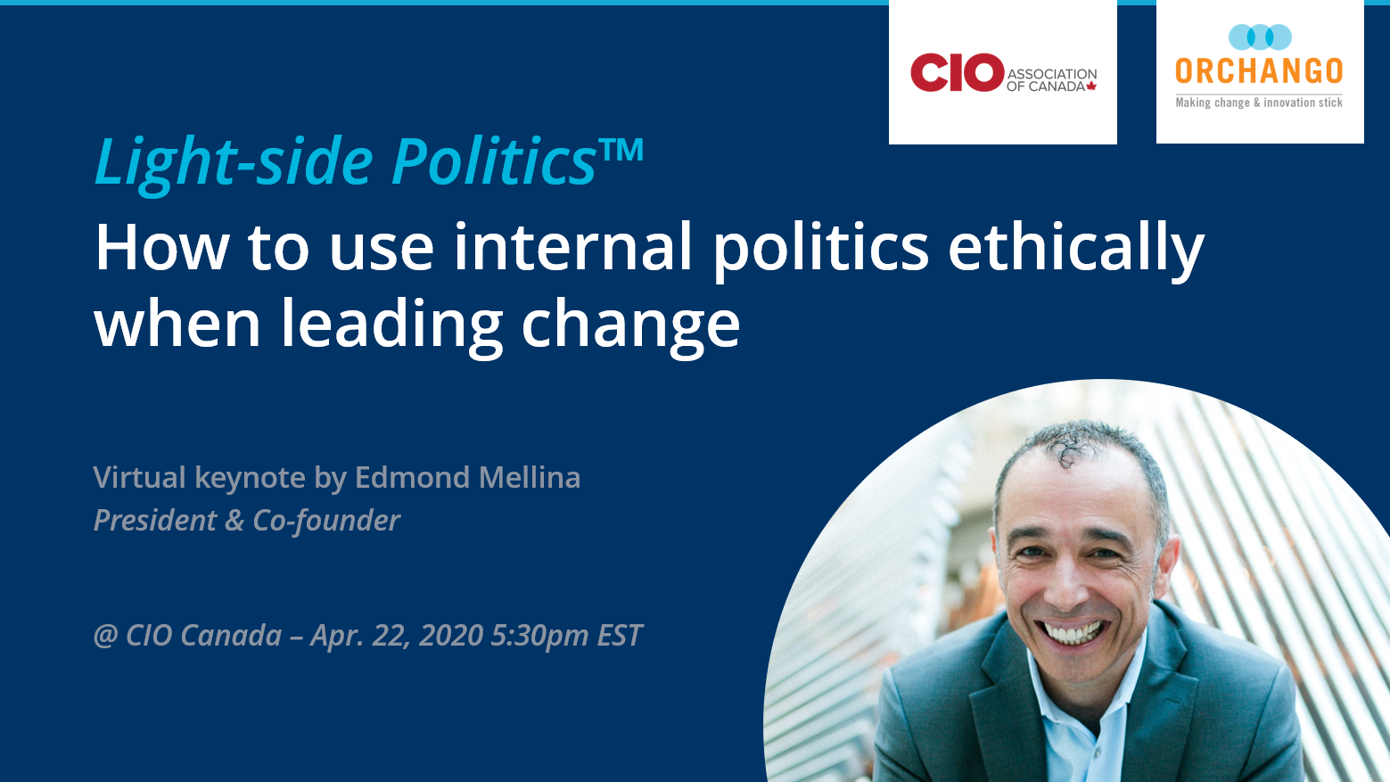 Virtual Keynote For CIO Canada April-22-2020: Light-side-politics